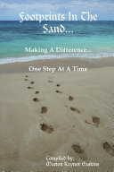 Footprints In The Sand...Making A Difference...One Step At A Time