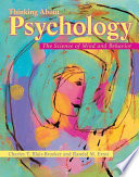 """""""Thinking About Psychology: The Science of Mind and Behavior"""" by Charles T. Blair-Broeker, Randal M. Ernst, David G. Myers"""