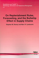 Pdf On Replenishment Rules, Forecasting, and the Bullwhip Effect in Supply Chains