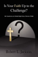Is Your Faith Up to the Challenge?