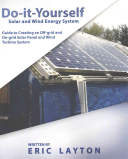 Do It Yourself Solar and Wind Energy System