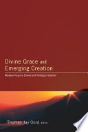 Divine Grace and Emerging Creation