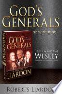 God S Generals John And Charles Wesley
