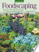 Foodscaping  : Practical and Innovative Ways to Create an Edible Landscape