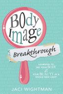 Body Image Breakthrough