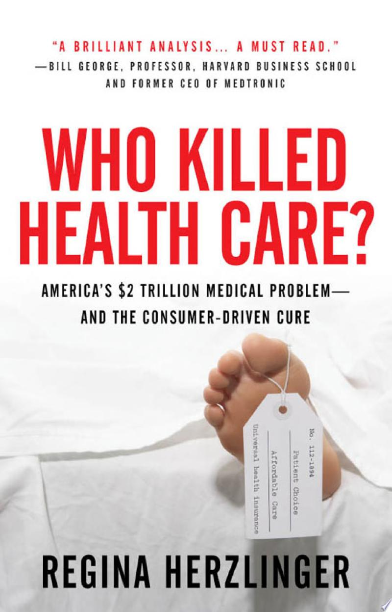 Who Killed HealthCare?: America's $2 Trillion Medical Problem - and the Consumer-Driven Cure banner backdrop