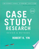 Case Study Research (International Student Edition)  : Design and Methods