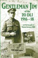 Gentleman Jim of the 20 DLI 1916   1918