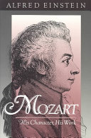Mozart, His Character, His Work
