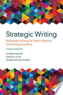 """""""Strategic Writing: Multimedia Writing for Public Relations, Advertising and More"""" by Charles Marsh, David W. Guth, Bonnie Poovey Short"""