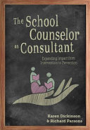 The School Counselor as Consultant  First Edition  Book