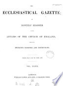The Ecclesiastical gazette  or  Monthly register of the affairs of the Church of England Book