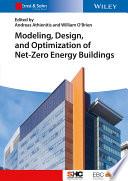 Modeling  Design  and Optimization of Net Zero Energy Buildings
