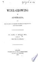 Wine growing in Australia  and the teachings of modern writers  etc Book PDF