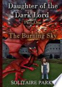 Daughter of the Dark Lord - Part One - The Burning Sky