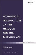 Ecumenical Perspectives on the Filioque for the 21st Century