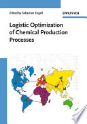 Logistic Optimization of Chemical Production Processes