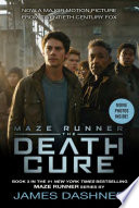 The Death Cure Movie Tie-In Edition (Maze Runner, Book Three)