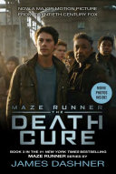 The Death Cure Movie Tie In Edition  Maze Runner  Book Three  Book