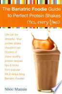 The Bariatric Foodie Guide to Perfect Protein Shakes