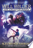 Will Wilder  3  The Amulet of Power