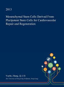 Mesenchymal Stem Cells Derived from Pluripotent Stem Cells for Cardiovascular Repair and Regeneration Book