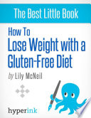 How to Lose Weight with a Gluten Free Diet Book