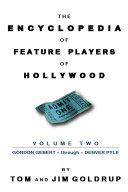 The Encyclopedia of Feature Players of Hollywood, Volume 2 Pdf/ePub eBook