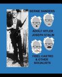 Bernie Sanders  Adolf Hitler  Joseph Stalin  Fidel Castro   Other Socialists