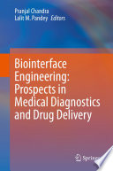 Biointerface Engineering  Prospects in Medical Diagnostics and Drug Delivery