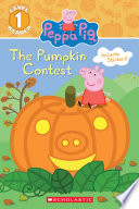 The Pumpkin Contest  Peppa Pig  Level 1 Reader