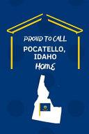 Proud To Call Pocatello  Idaho Home