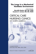 The Lungs in a Mechanical Ventilator Environment  An Issue of Critical Care Nursing Clinics