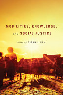 Mobilities  Knowledge  and Social Justice