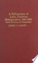 A Bibliography of Latin American Bibliographies, 1980-1984