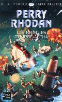 Perry Rhodan n°257 - Les rebelles d'Empire-Alpha ebook