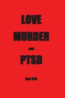 Love Murder and Ptsd