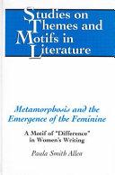 Metamorphosis And The Emergence Of The Feminine