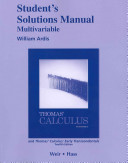 Student s Solutions Manual  Multivariable for Thomas  Calculus and Thomas  Calculus  Early Transcendentals