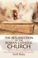 The Resurrection of the Roman Catholic Church
