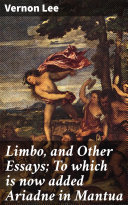 Pdf Limbo, and Other Essays; To which is now added Ariadne in Mantua Telecharger