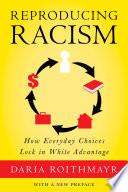 Reproducing Racism Book