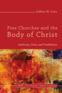 Free Churches and the Body of Christ