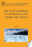 The Late Cenozoic of Patagonia and Tierra del Fuego Book