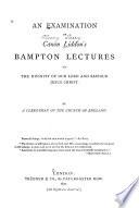 An Examination Of Canon Liddon S Bampton Lectures