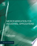 Microfabrication for Industrial Applications