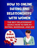 How To Online Dating And Relationships With Women