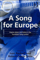 """A Song for Europe: Popular Music and Politics in the Eurovision Song Contest"" by Ivan Raykoff, Robert Deam Tobin"