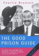 The Good Prison Guide