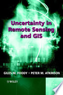 Uncertainty in Remote Sensing and GIS Book